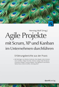 Henning Wolf: Agile Projekte mit Scrum, XP und Kanban im Unternehmen durchführen, dpunkt.verlag 2011